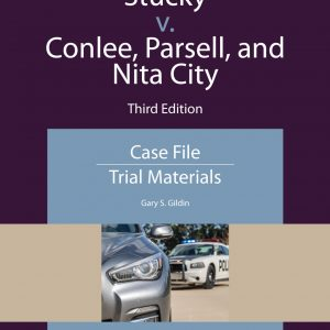 Stucky v. Conlee, Parsell, and Nita City: Case File, Trial Materials (3rd Edition ) - eBook