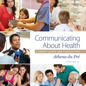 Communicating About Health: Current Issues and Perspectives (5th Edition) - eBook