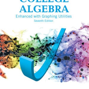 College Algebra Enhanced with Graphing Utilities (7th Edition) - eBook