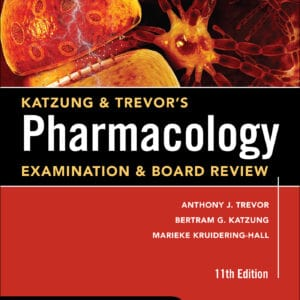 Katzung and Trevor's Pharmacology Examination and Board Review (11th Edition) - eBook