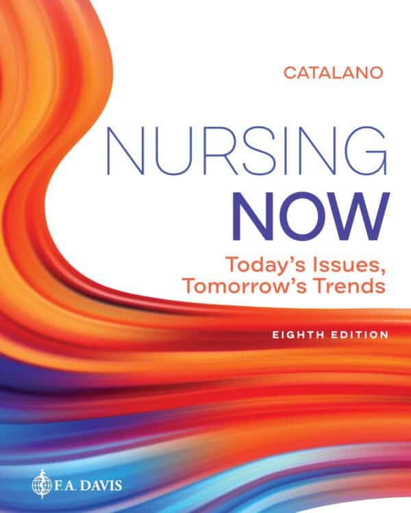 Nursing Now: Today's Issues, Tomorrows Trends (8th Edition) - eBook