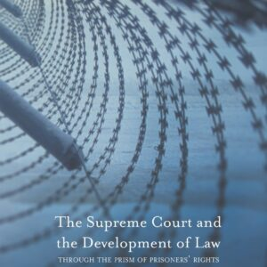 The Supreme Court and the Development of Law: Through the Prism of Prisoners' Rights - eBook