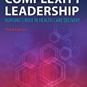 Complexity Leadership Nursing's Role in Health Care Delivery (3rd Edition) - eBook