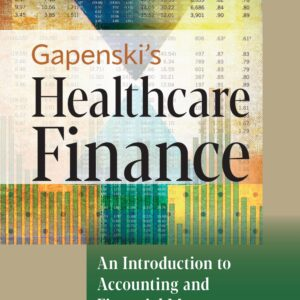 Gapenski's Healthcare Finance: An Introduction to Accounting and Financial Management (7th Edition) - eBook