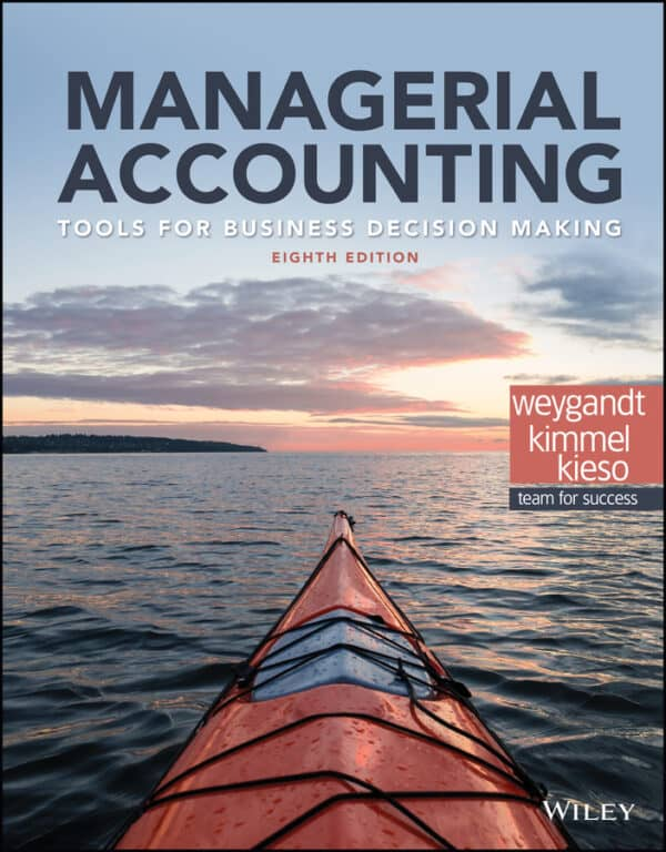 Managerial Accounting: Tools for Business Decision Making (8th Edition) - eBook