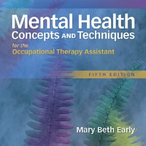 Mental Health Concepts and Techniques for the Occupational Therapy Assistant (5th Edition) - eBook