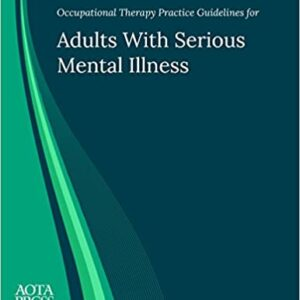 Occupational Therapy Practice Guidelines for Adults With Serious Mental Illness - eBook