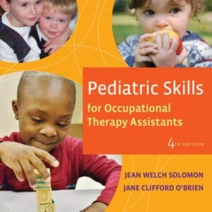 Pediatric Skills for Occupational Therapy Assistants (4th Edition) - eBook
