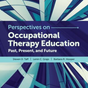 Perspectives in Occupational Therapy Education: Past, Present and Future - eBook