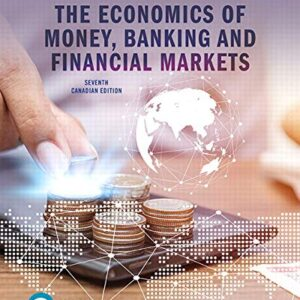 The Economics of Money, Banking and Financial Markets (7th Edition-Canadian) - eBook