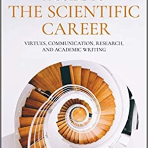 A Guide to the Scientific Career: Virtues, Communication, Research and Academic Writing - eBook