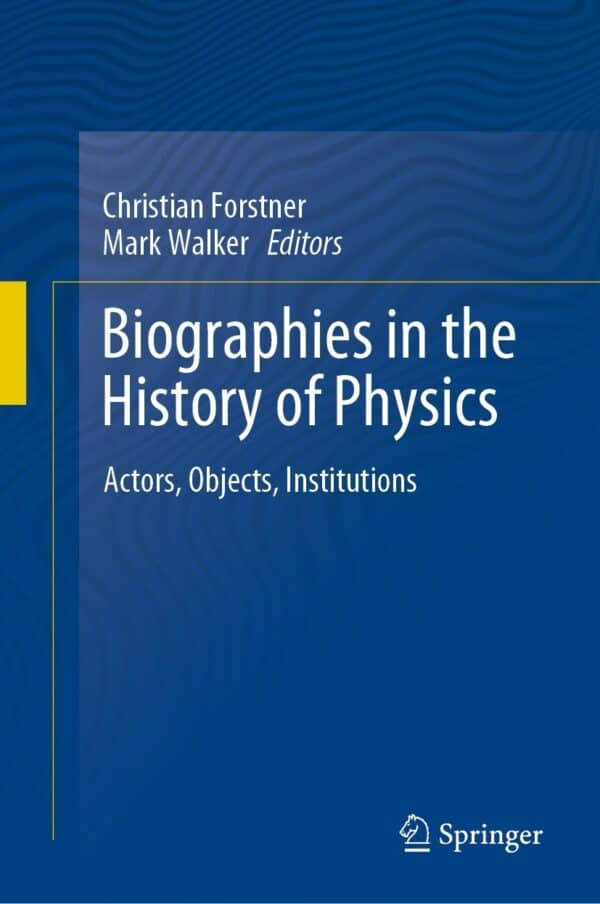 Biographies in the History of Physics: Actors, Objects, Institutions - eBook