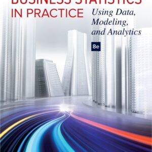 Business Statistics in Practice: Using Data, Modeling, and Analytics (8th Edition) - eBook