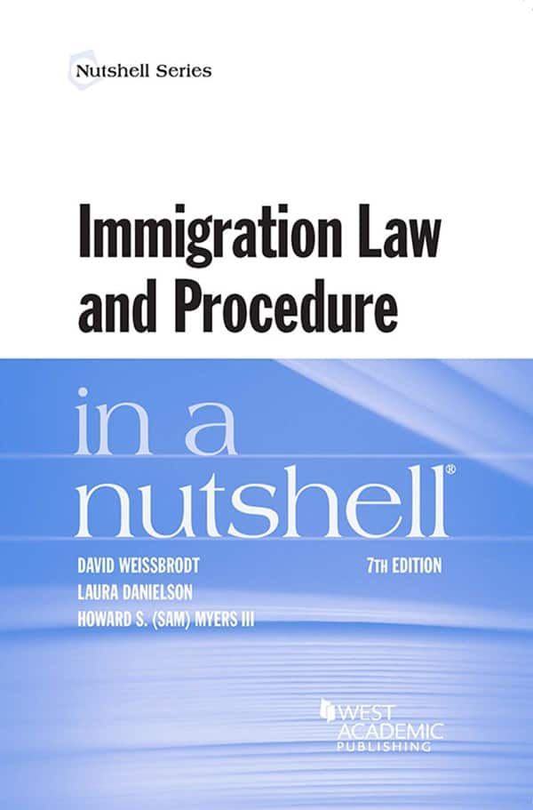 Immigration Law and Procedure in a Nutshell (7th Edition) - eBook