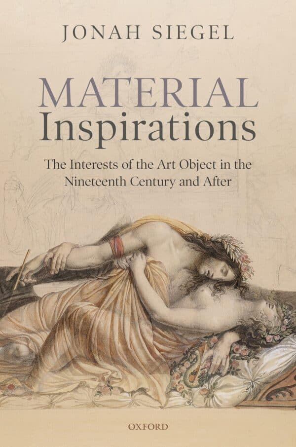 Material Inspirations: The Interests of the Art Object in the Nineteenth Century and After - eBook
