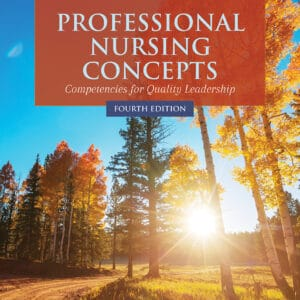 Professional Nursing Concepts: Competencies for Quality Leadership (4th Edition) - eBook