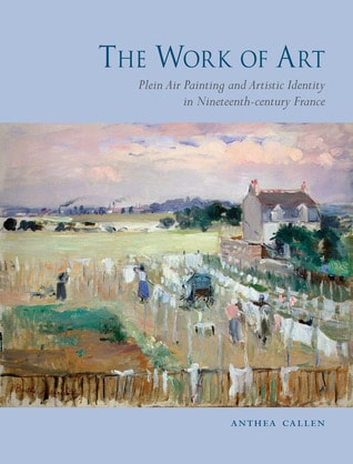 The Work of Art: Plein Air Painting and Artistic Identity in Nineteenth-century France - eBook