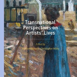Transnational Perspectives on Artists' Lives: From the Nineteenth Century to the Present - eBook