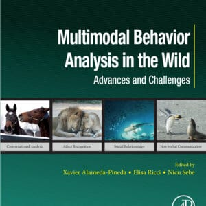 Multimodal Behavior Analysis in the Wild: Advances and Challenges - eBook