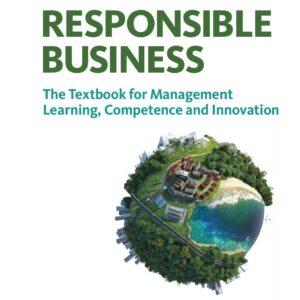 Responsible Business: The Textbook for Management Learning, Competence and Innovation - eBook