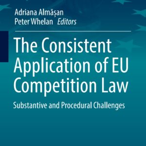 The Consistent Application of EU Competition Law: Substantive and Procedural Challenges (Studies in European Economic Law and Regulation Book 9) - eBook